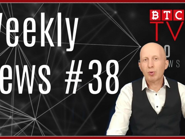 Weekly Crypto News from BTC TV | Week #38
