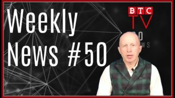 Weekly Crypto BTC News from BTC TV | Week #50