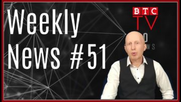 Weekly Crypto BTC News from BTC TV | Week #51