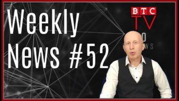 Weekly Crypto BTC News from BTC TV | Week #52