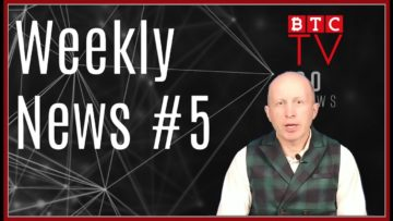 Weekly Blockchain News from BTC TV | Week #5