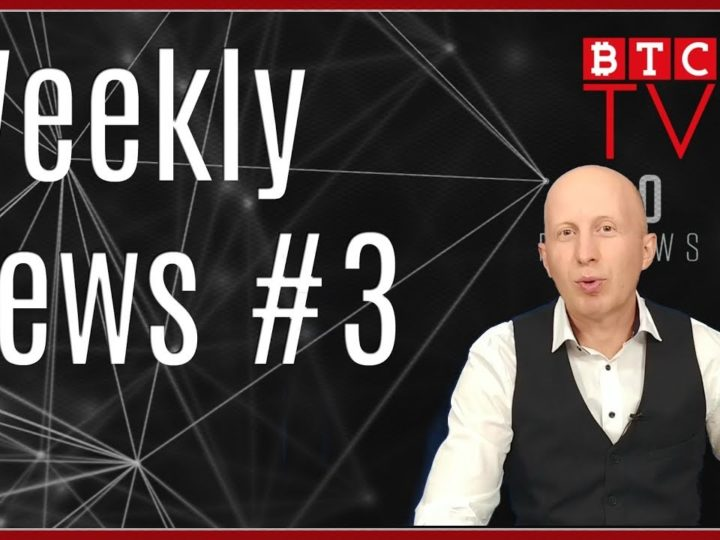 Weekly Crypto BTC News from BTC TV   Week #3