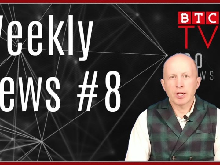 Weekly Blockchain News from BTC TV | Week #8