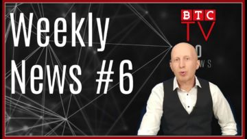 Weekly Blockchain News from BTC TV | Week #6