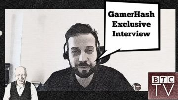 GamerHash – Exclusive Interview | Win $100 For Your Question| BTCTV